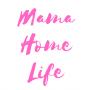 Mama Home Life